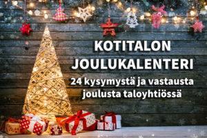Kotitalon joulukalenterissa vastataan joka päivä yhteen jouluiseen taloyhtiöelämää koskevaan kysymykseen